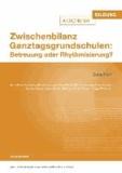 Zwischenbilanz Ganztagsgrundschulen: Betreuung oder Rhythmisierung? - Gutachten.