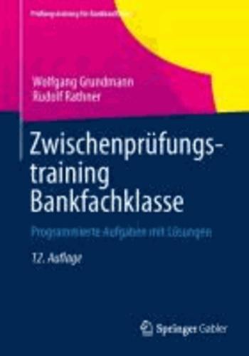 Zwischenprüfungstraining Bankfachklasse - Programmierte Aufgaben mit Lösungen.