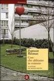 Zygmunt Bauman - Cose che abbiamo in comune - 44 lettere dal mondo liquido.