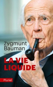 Zygmunt Bauman - La vie liquide.
