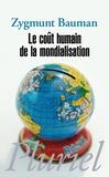 Zygmunt Bauman - Le coût humain de la mondialisation.