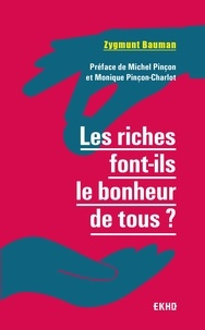 Zygmunt Bauman - Les riches font-ils le bonheur de tous ? 2e  éd..