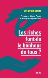 Zygmunt Bauman - Les riches font-ils le bonheur de tous ?.