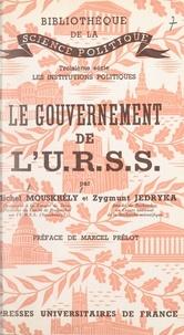 Zygmunt Jedryka et Michel Mouskhély - Le gouvernement de l'U.R.S.S..
