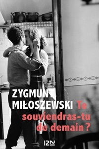 Zygmunt Miloszewski - Te souviendras-tu de demain ?.