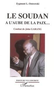 Zygmunt Ostrowski - Soudan à l'aube de la paix. - Combat de John Garang.