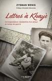 Zysman Wenig et Khayè Wenig - Lettres à Khayè - Correspondance clandestine d'un amour en temps de guerre.